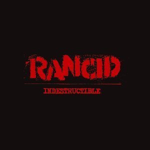 Rancid Indestructible Explicit Version Lmtd Ed. Incl. T Shirt