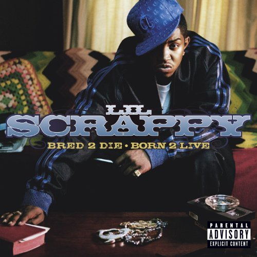 Lil Scrappy Bred 2 Die Born 2 Live Explicit Version