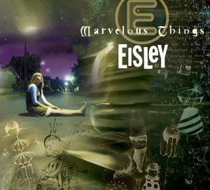 Eisley Marvelous Things Ep