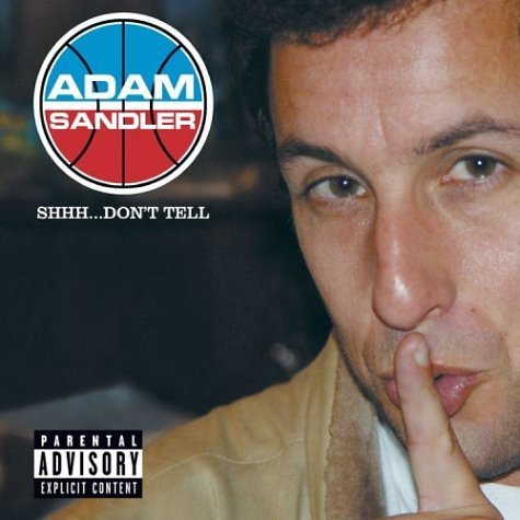 Sandler Adam Shhh Don't Tell Explicit Version