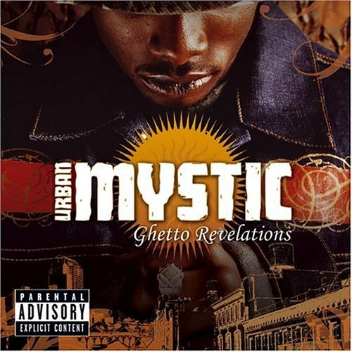 Urban Mystic Ghetto Revelations Explicit Version