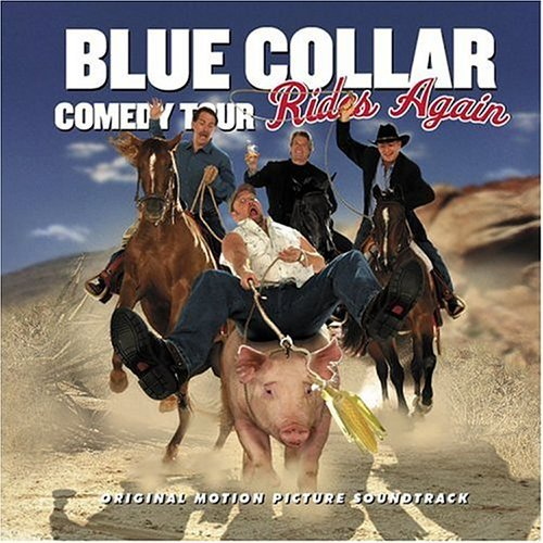 Blue Collar Comedy Tour Rides Blue Collar Comedy Tour Rides