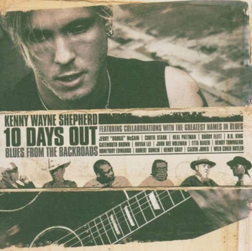 Kenny Wayne Shepherd 10 Days Out Blues From The Ba Incl. Bonus DVD