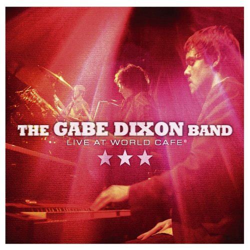 The Gabe Dixon Band Live At World Cafe Ep