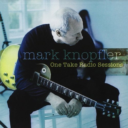 Mark Knopfler One Take Radio Sessions