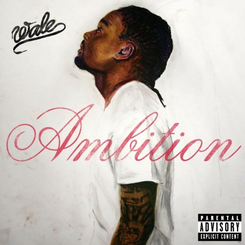 Wale Ambition Explicit Version