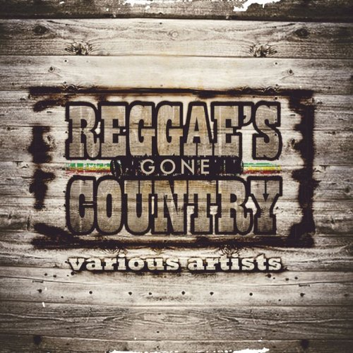 Reggae's Gone Country Reggae's Gone Country