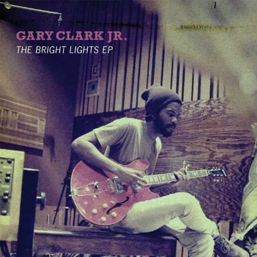 Clark Gary Jr. Bright Lights Ep
