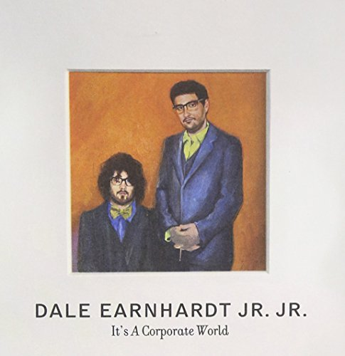 Dale Earnhardt Jr. Jr. It's A Corporate World It's A Corporate World