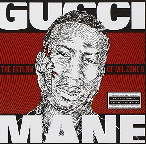 Gucci Mane Return Of Mr. Zone 6 Explicit Version