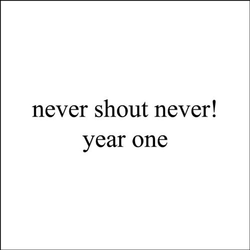 Never Shout Never Year One Year One