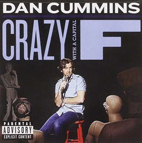 Dan Cummins Crazy With A Capital F Explicit Version