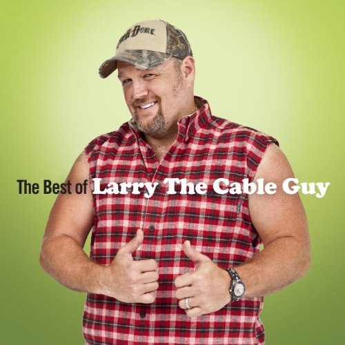 Larry The Cable Guy Best Of Larry The Cable Guy