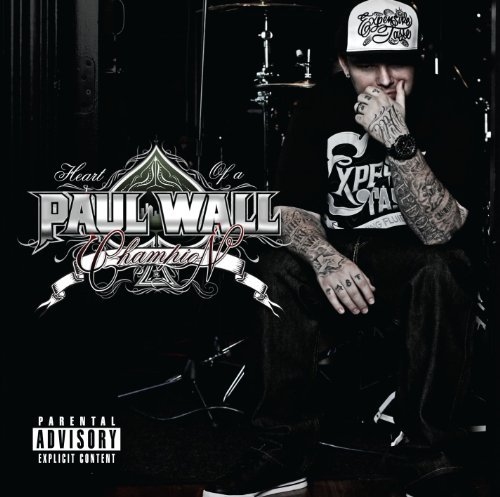 Paul Wall Heart Of A Champion Explicit Version