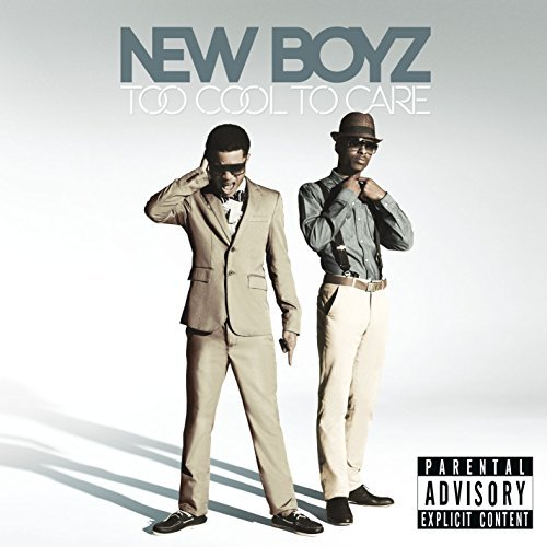 New Boyz Too Cool To Care Explicit Version