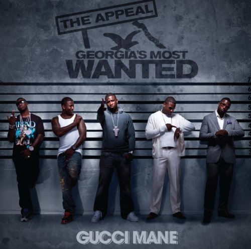Gucci Mane Appeal Georgia's Most Wanted Clean Version