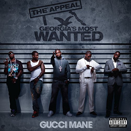 Gucci Mane Appeal Georgia's Most Wanted Explicit Version