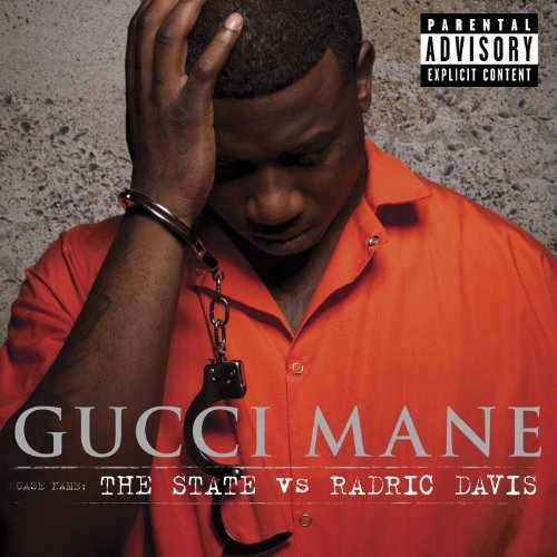 Gucci Mane State Vs. Radric Davis Explicit Version