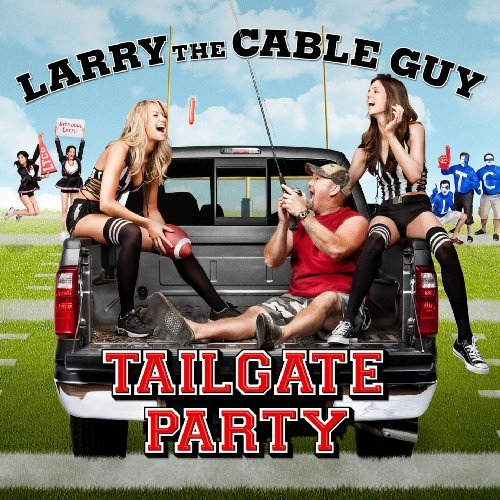 Larry The Cable Guy Tailgate Party Tailgate Party
