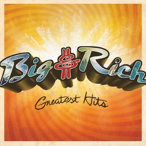 Big & Rich Greatest Hits