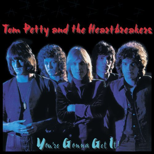 Tom Petty & The Heartbreakers Yor're Gonna Get It