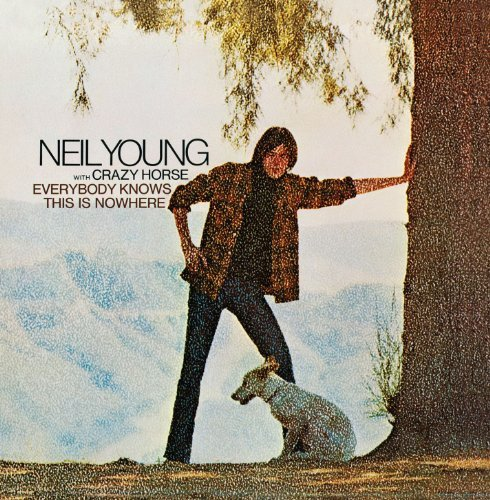Neil Young Everybody Knows This Is Nowhere Remastered