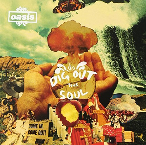 Oasis Dig Out Your Soul
