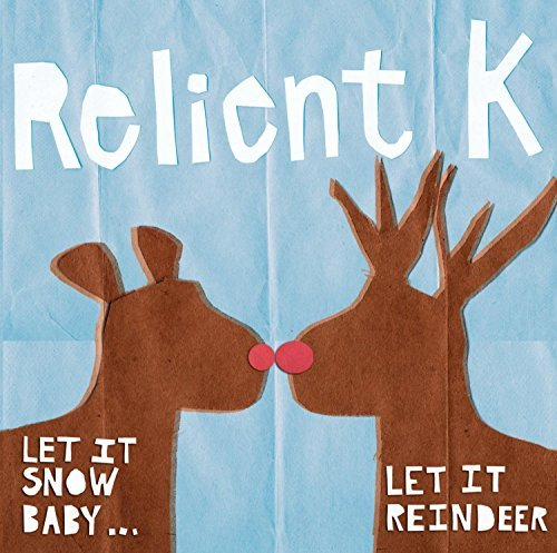 Relient K Let It Snow Baby Let It Reindeer