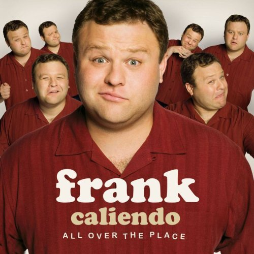 Frank Caliendo All Over The Place