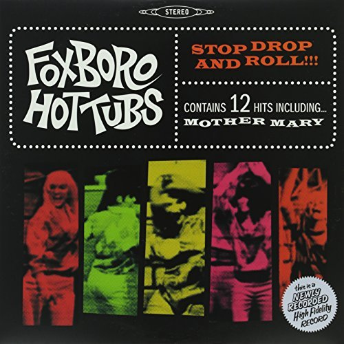 Foxboro Hot Tubs Stop Drop & Roll! Incl. Bonus CD