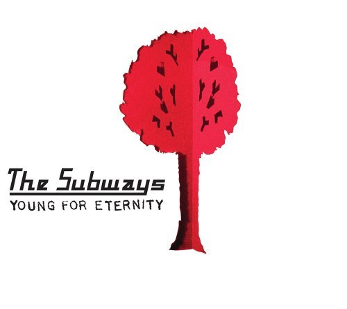 Subways Young For Eternity