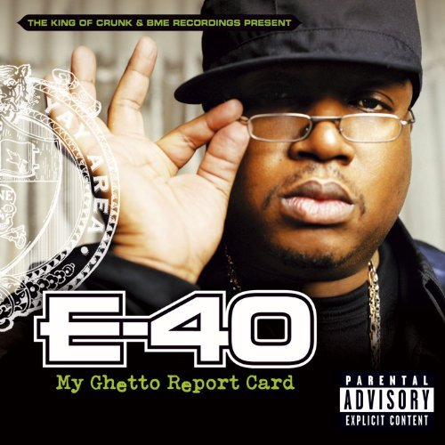 E 40 My Ghetto Report Card Explicit Version