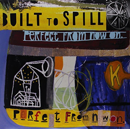 Built To Spill Perfect From Now On