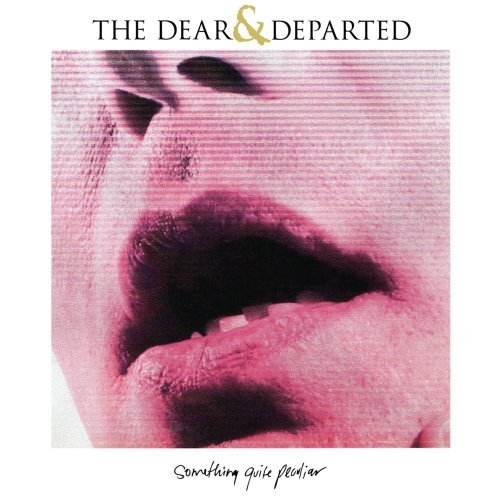 Dear & Departed Something Quite Peculiar