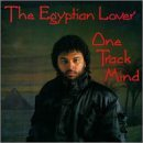 Egyptian Lover One Track Mind One Track Mind