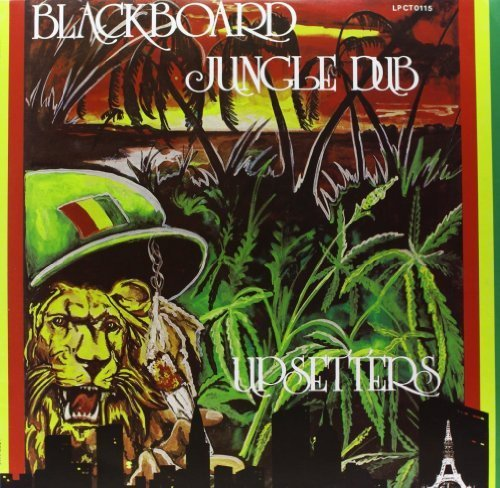 Upsetters Blackboard Jungle Dub Blackboard Jungle Dub