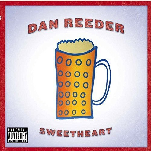 Dan Reeder Sweetheart Explicit Version