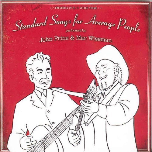 John & Mac Wiseman Prine Standard Songs For Average Peo