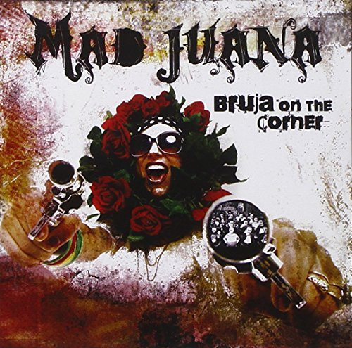 Mad Juana Bruja On The Corner