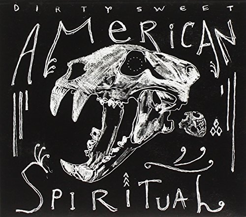 Dirty Sweet American Spiritual