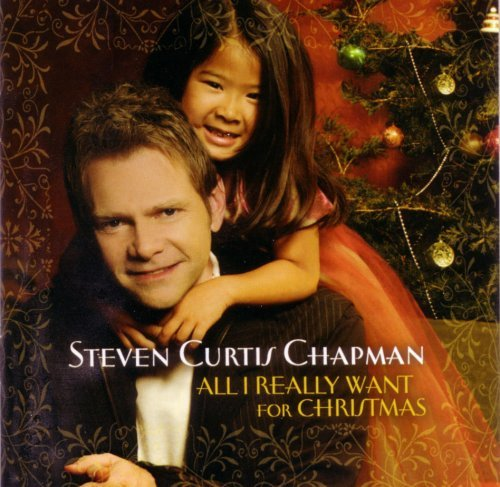 Steven Curtis Chapman All I Really Want For Christma