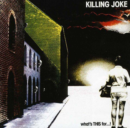Killing Joke What's This For! Remastered Incl. Bonus Tracks