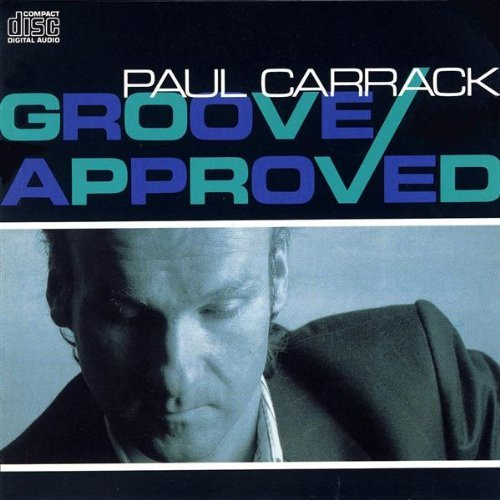 Carrack Paul Groove Approved