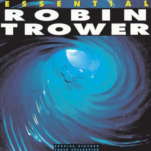 Robin Trower Essential Robin Trower