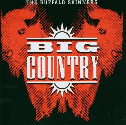 Big Country Buffalo Skinners Import Gbr