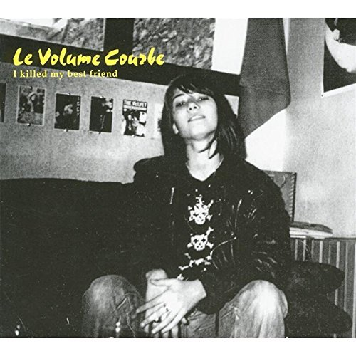 Le Volume Courbe I Killed My Best Friend Enhanced CD