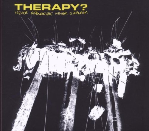 Therapy? Never Apologize Never Explain 2 CD