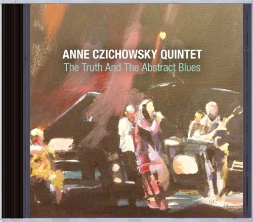 Anne Czichowsky Truth & The Abstract Blues