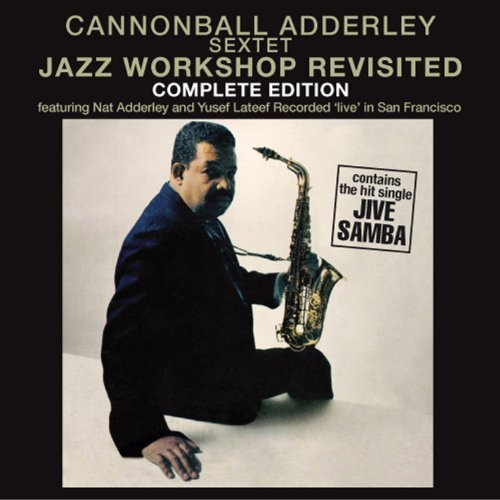 Cannonball Adderley Sextet Jazz Workshop Revisited
