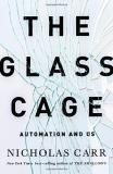 Nicholas Carr The Glass Cage Automation And Us